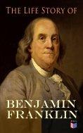 eBook: The Life Story of Benjamin Franklin