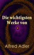 eBook: Die wichtigsten Werke von Alfred Adler