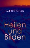 eBook: Alfred Adler: Heilen und Bilden