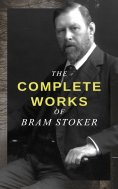 ebook: The Complete Works of Bram Stoker