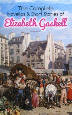 eBook: The Complete Novellas & Short Stories of Elizabeth Gaskell (Illustrated)
