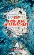 ebook: Die fröhliche Wissenschaft (Buch 1 bis 5)