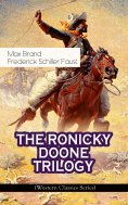 eBook: THE RONICKY DOONE TRILOGY (Western Classics Series)