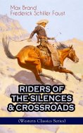 ebook: RIDERS OF THE SILENCES & CROSSROADS (Western Classics Series)