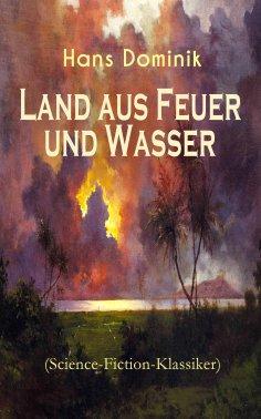 eBook: Land aus Feuer und Wasser (Science-Fiction-Klassiker)