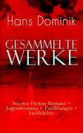 eBook: Gesammelte Werke: Science-Fiction-Romane + Jugendromane + Erzählungen + Sachbücher