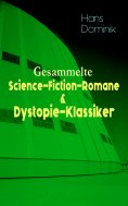 eBook: Gesammelte Science-Fiction-Romane & Dystopie-Klassiker