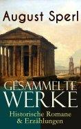 eBook: Gesammelte Werke: Historische Romane & Erzählungen