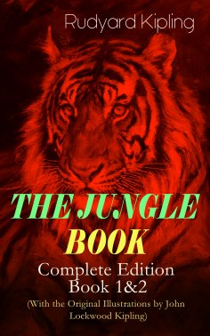 eBook: THE JUNGLE BOOK – Complete Edition: Book 1&2 (With the Original Illustrations by John Lockwood Kipli