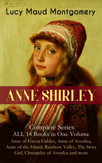 Lucy Maud Montgomery Anne Shirley Complete Series All