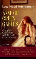 eBook: ANNE OF GREEN GABLES - Complete Collection: ALL 14 Books in One Volume (Anne of Green Gables, Anne o