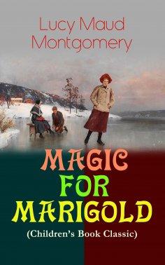 ebook: MAGIC FOR MARIGOLD (Children's Book Classic)