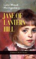 ebook: JANE OF LANTERN HILL (Children's Book Classic)