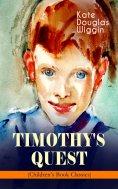 eBook: TIMOTHY'S QUEST (Children's Book Classic)