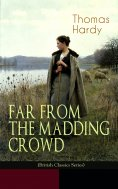 eBook: FAR FROM THE MADDING CROWD (British Classics Series)