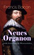 eBook: Neues Organon - Große Erneuerung der Wissenschaften