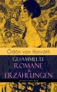 ebook: Ödön von Horváth: Gesammelte Romane & Erzählungen (66 Titel in einem Band)