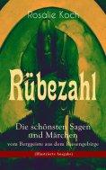 eBook: Rübezahl - Die schönsten Sagen und Märchen vom Berggeiste aus dem Riesengebirge (Illustrierte Ausgab