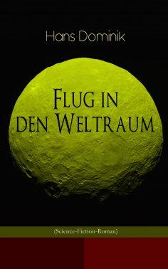 ebook: Flug in den Weltraum (Science-Fiction-Roman)