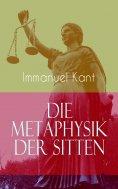 ebook: Die Metaphysik der Sitten