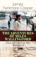 eBook: THE ADVENTURES OF MILES WALLINGFORD: Afloat and Ashore & Miles Wallingford (Sea Adventure Classics)