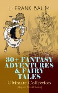 ebook: 30+ FANTASY ADVENTURES & FAIRY TALES – Ultimate Collection (Magical World Series)