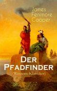 eBook: Der Pfadfinder (Western-Klassiker)