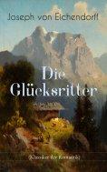 eBook: Die Glücksritter (Klassiker der Romantik)