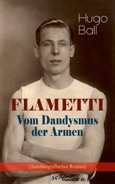 eBook: FLAMETTI - Vom Dandysmus der Armen (Autobiografischer Roman)