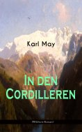 eBook: In den Cordilleren (Wildwest-Roman)