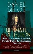 eBook: DANIEL DEFOE Ultimate Collection: 50+ Adventure Classics, Pirate Tales & Historical Novels - Includi