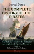 eBook: THE COMPLETE HISTORY OF THE PIRATES – A Detailed Account of the Robberies and Exploits of the Most N