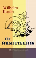 eBook: Der Schmetterling (Mit Originalillustrationen)
