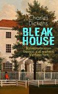 eBook: Bleak House (Kriminalroman basiert auf wahren Verbrechen)