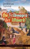 eBook: Die Volkssagen der Altmark (Über 130 Märchen & Legenden in einem Band)