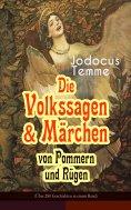 eBook: Die Volkssagen & Märchen von Pommern und Rügen (Über 280 Geschichten in einem Band)