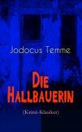 eBook: Die Hallbauerin (Krimi-Klasiker)