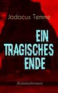 eBook: Ein tragisches Ende (Kriminalroman)