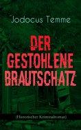 eBook: Der gestohlene Brautschatz (Historischer Kriminalroman)