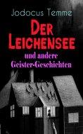 eBook: Der Leichensee und andere Geister-Geschichten