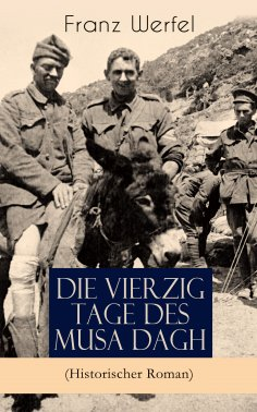 eBook: Die vierzig Tage des Musa Dagh (Historischer Roman)