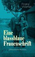 eBook: Eine blassblaue Frauenschrift (Historischer Roman)