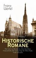 eBook: Historische Romane: Das Lied von Bernadette, Eine blassblaue Frauenschrift, Die vierzig Tage des Mus