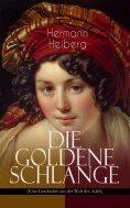 eBook: Die Goldene Schlange (Eine Geschichte aus der Welt des Adels)