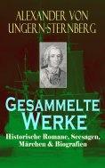 eBook: Gesammelte Werke: Historische Romane, Seesagen, Märchen & Biografien
