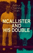 eBook: MCALLISTER AND HIS DOUBLE (Illustrated)