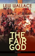 eBook: THE FAIR GOD (Illustrated)