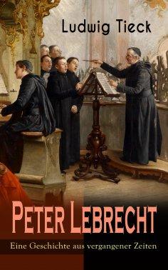 eBook: Peter Lebrecht - Eine Geschichte aus vergangener Zeiten