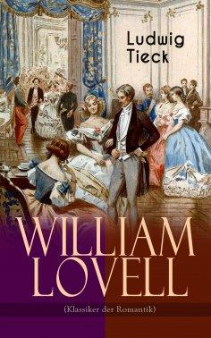 eBook: William Lovell (Klassiker der Romantik)