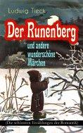 eBook: Der Runenberg und andere wunderschöne Märchen (Die schönsten Erzählungen der Romantik)